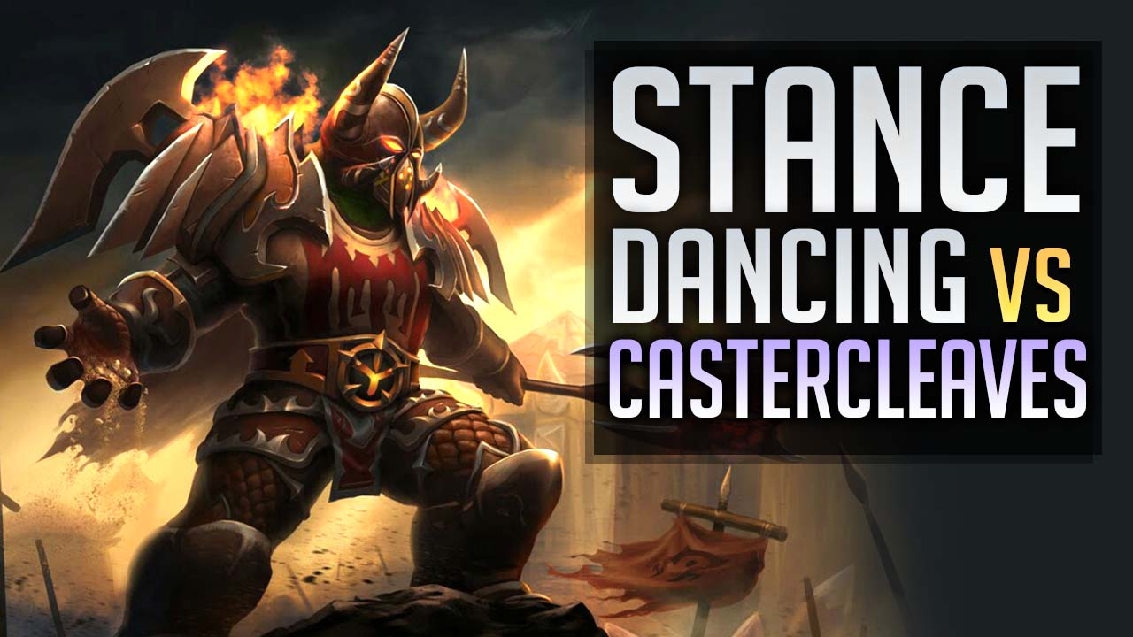 joefernandes stance dancing vs castercleaves wow pvp guide rh skill capped com wow game guide classes wow game guide races