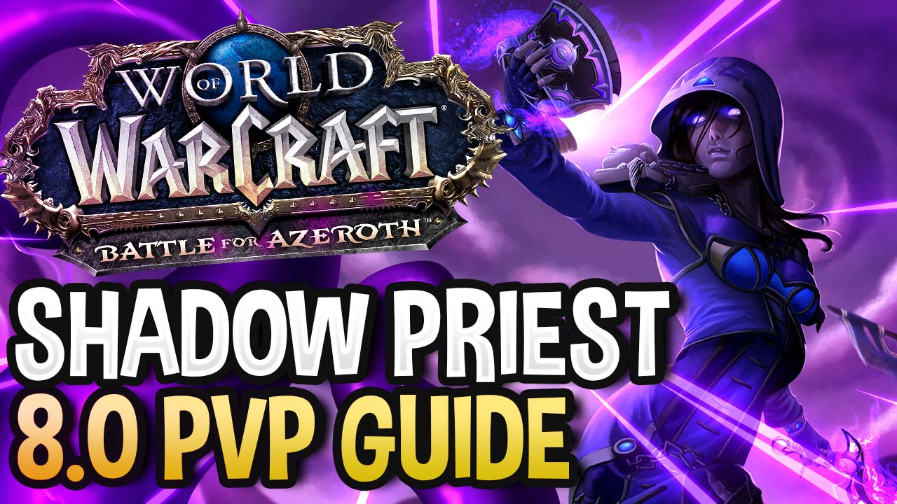 Xot - Get Started: Shadow Priest PvP Talents, Azerite Traits