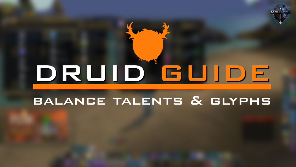 FDß - Balance Druid Talents and Glyphs in 6 2 - Skill Capped
