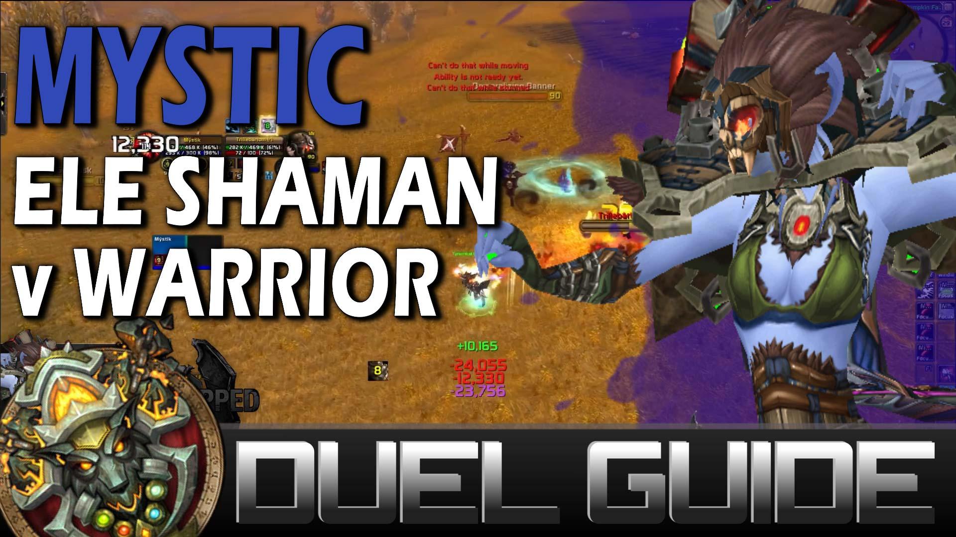 Mystic - Elemental Shaman v Warrior Duel Guide - Skill Capped